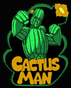 New Cactus Man on Fridays
